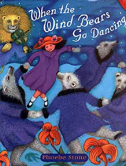 "Cover Artwork of ""When the Wind Bears Go Dancing"", by Phoebe Stone."